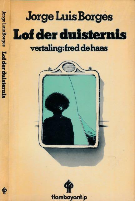 BORGES, JORGE LUIS. - Lof der Duisternis.
