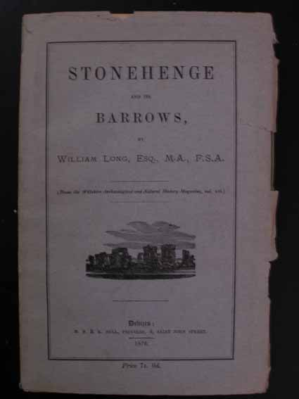 LONG, WILLIAM. - Stonehenge and its Barrows.