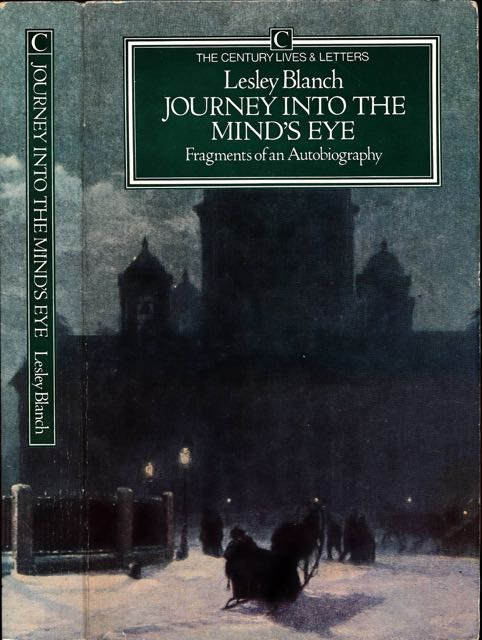 BLANCH, LESLEY. - Journey into the Mind's Eye. Fragments of an autobiography.