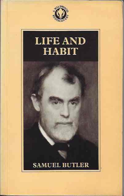 BUTLER, SAMUEL. - Life and Habit.