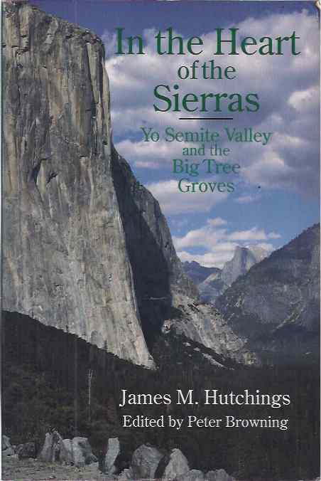 HUTCHINGS, JAMES M. - In the Heart of the Sierras: Yo Semite Valley and the Big Tree Groves.