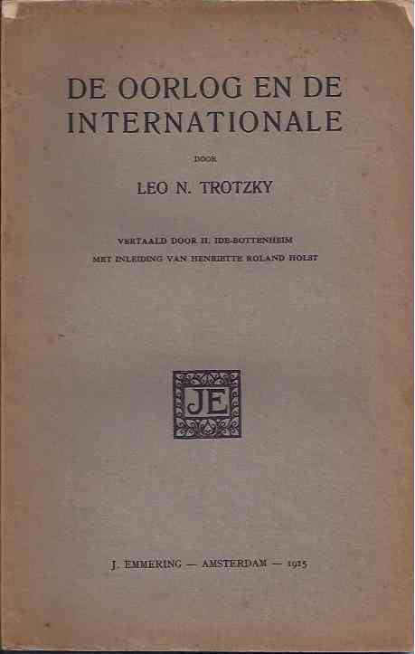 TROTZKY, LEO N. - De Oorlog en de Internationale.