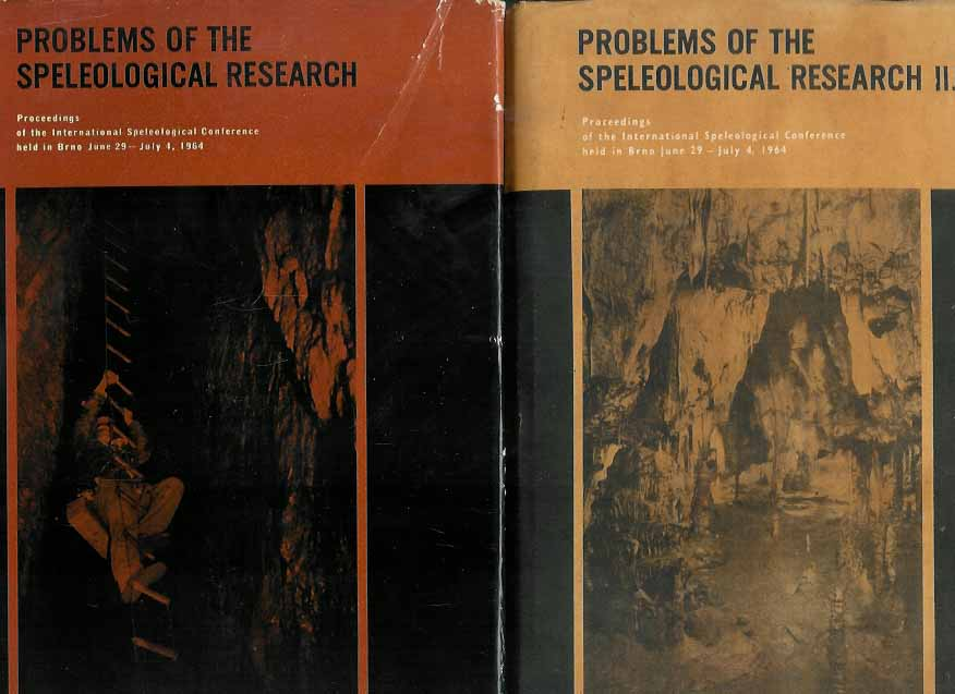 STELCL, O. (EDITOR). - Problems of the speleological research. Proceedings of the International Speleological Conference held in Brno, June 29-July 4, 1964.
