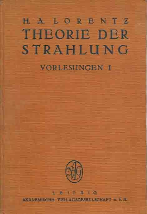 LORENTZ, H.A. - Theorie der Strahlung: Vorlesungen I.