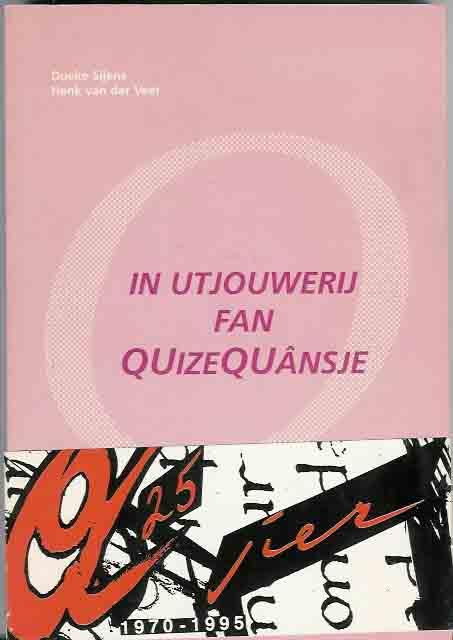 SJIENS, DOEKE & HENK VAN DER VEER. - In Uitjouwerij fan QuizeQuânsje: tinkboek by it 25-jierrich bestean fan 'e Koperative Utjowerij.
