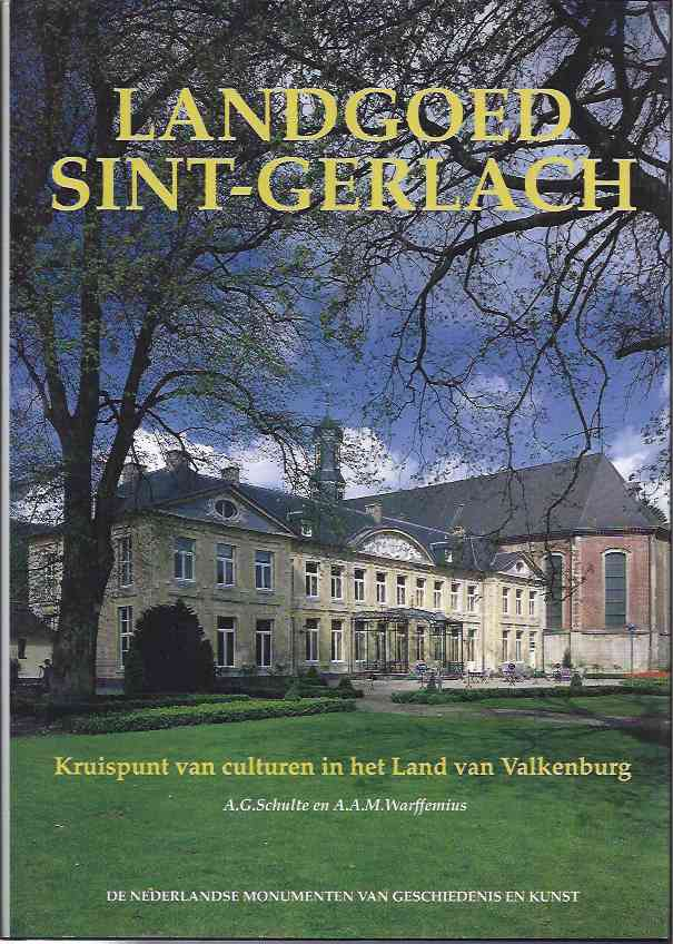 SCHULTE, A.G. & A.A.M. WARFFEMIUS. - Landgoed Sint-Gerlach: Kruispunt van culturen in het Land van Valkenburg.