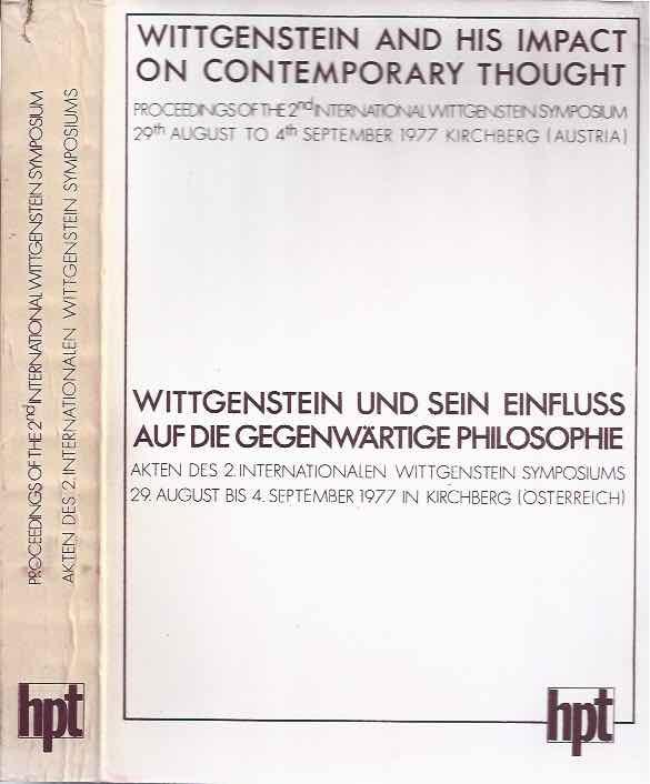LEINFELLNER, ELISABETH & RUDOLF HALLER, E.A. (EDITORS). - Wittgenstein and his Impact on Contemporary Thought / Wittgenstein und sein Einfluss auf die gegenwartige Philosophie.