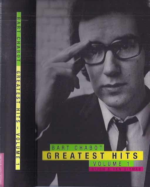 CHABOT, BART. - Greatest Hits - Volume 1: Verzamelde gedichten 1954-2004.