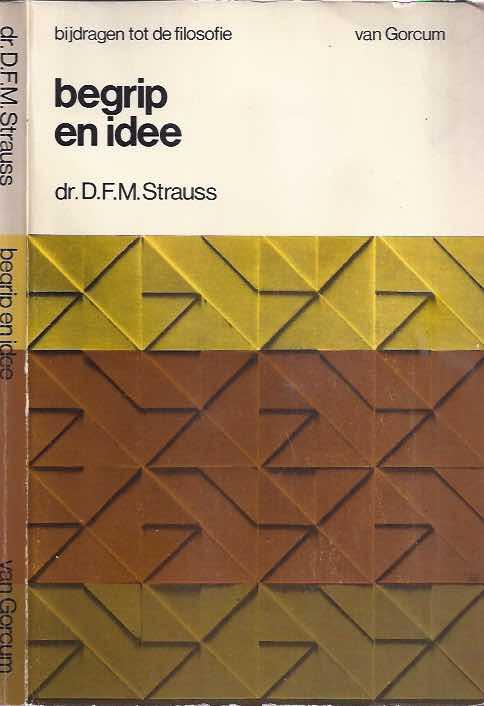 STRAUSS, DR. D.F.M. - Begrip En Idee.
