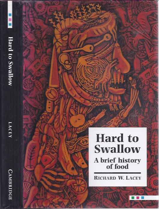 LACEY, RICHARD W. - Hard to Swallow: A brief history of food.