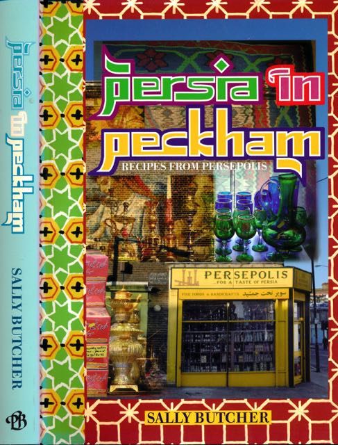 BUTCHER, SALLY. - Persian in Peckham: Recipes from Persepolis.