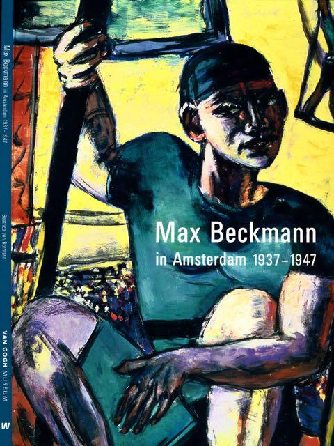 BORMANN, BEATRICE VON. - Max Beckmann in Amsterdam: 1937-1947.