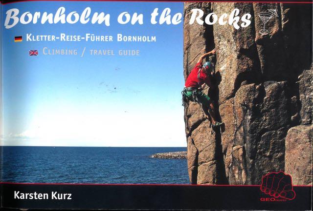 KURZ, KARSTEN. - Bornholm on the Rocks: Climbing / travel guide.
