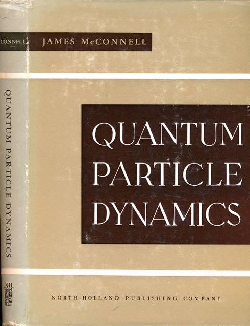 MCCONNELL, J. - Quantum Particle Dynamics.