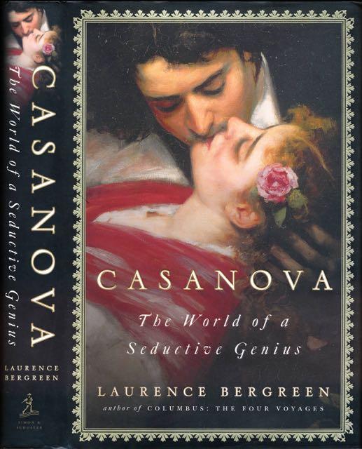 BERGREEN, LAURENCE. - Casanova: The world of a seductive genius.