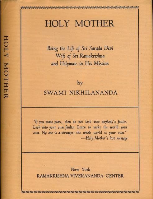 NIKHILANANDA, SWAMI. - Holy Mother: Being the life of Sri Devi wife of Sri Ramakrishna and helpmate in his mission.