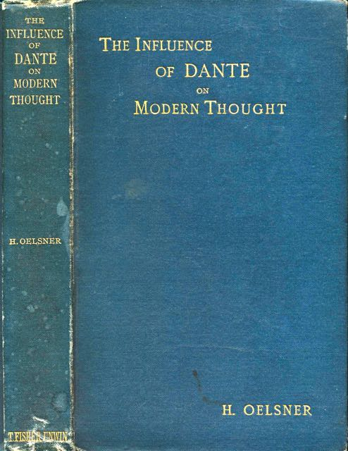 OELSNER, HERMANN. - The Influence of Dante on Modern Thought.