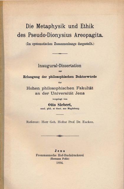 SIEBERT, OTTO. - Die Metaphysik und Ethik des Pseudo-Dionysius Areopagita: Im Systematischen Zusammenhange Dargestellt