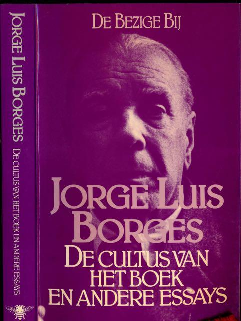 BORGES, JORGE LUIS. - De Cultus van het Boek en Andere Essays.