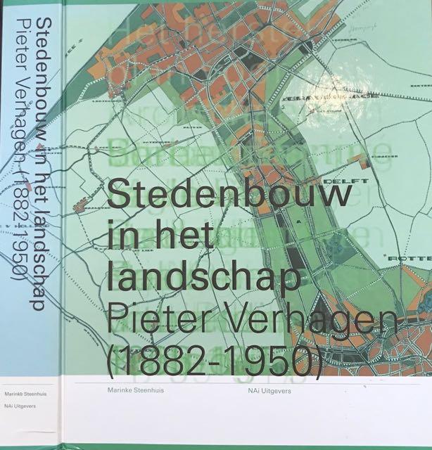 STEENHUIS, MARINKE. - Stedenbouw in het Landschap: Pieter Verhagen (1882-1950).